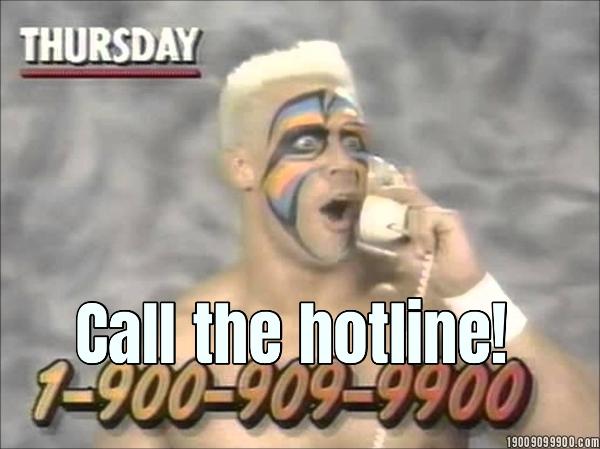 Call the hotline!