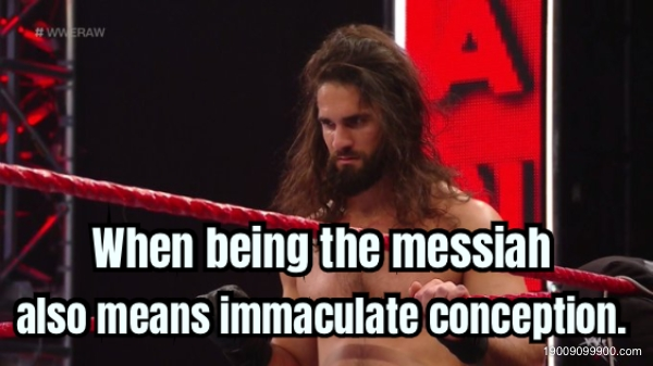 When being the messiah also means immaculate conception.