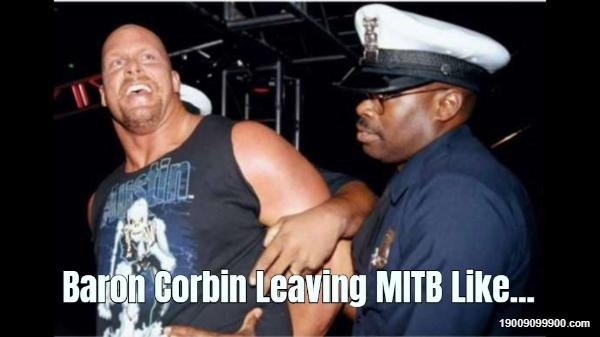Baron Corbin Leaving MITB Like...