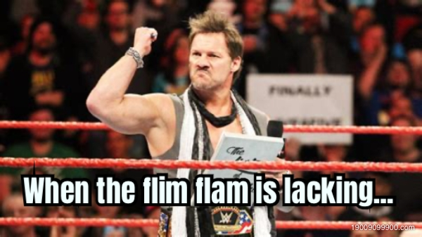 When the flim flam is lacking...