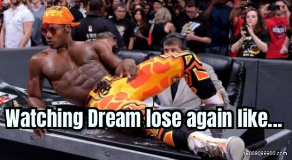 Watching Dream lose again like...