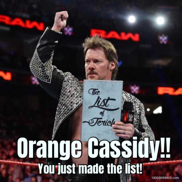 Orange Cassidy!! You just made the list!