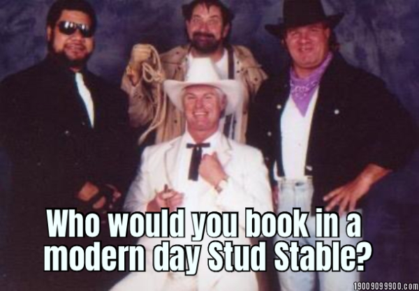 Who would you book in a modern day Stud Stable?