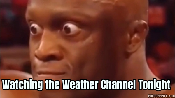 Watching the Weather Channel Tonight